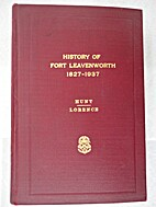 History of Fort Levenworth, 1827-1937. by…