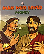 A Man Who Loved Money by Kyle Butt