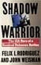 Shadow Warrior/the CIA Hero of a Hundred…