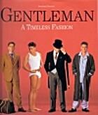 Gentleman: A Timeless Fashion by Bernhard…