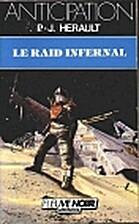 Le raid infernal by P.-J. Herault