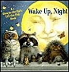 Wake Up, Night (A Glow-in-the-Dark,…