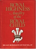 Royal Highness: Ancestry of the Royal Child…