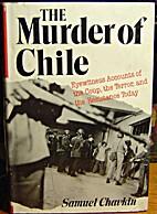 The Murder of Chile by Samuel Chavkin