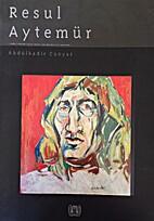 Resul Aytemür by Abdülkadir Günyaz