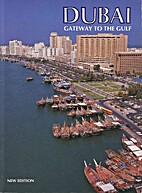 Dubai: Gateway to the Gulf (Arabian…