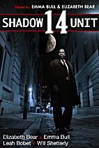 Shadow Unit 14 by Emma Bull