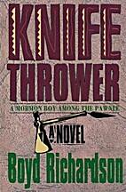 Knife Thrower by Boyd Richardson