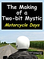 The Making of a Two-bit Mystic: Motorcycle…