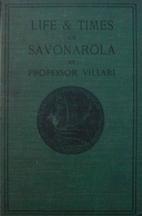 Life and times of Girolamo Savonarola by…