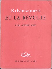 Krishnamurti et la révolte by André Niel