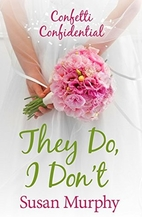 Confetti Confidential: They Do, I Don't by…