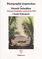 Photographic Impressions of French Indochina…