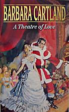 A Theatre of Love by Barbara Cartland