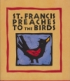 St Francis Preaches ... Birds by Peter…