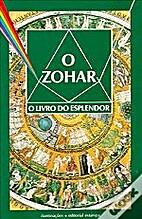 O ZOHAR : O Livro do Esplendor by Ana Moura