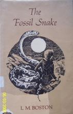 The Fossil Snake by L. M. Boston