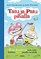 Tatu ja Patu pihalla by Aino Havukainen