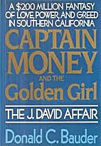 Captain Money and the golden girl : the J.…