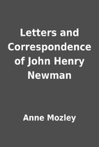 Letters and Correspondence of John Henry…
