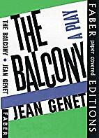 The balcony: a play by Jean Genet