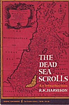 The Dead Sea Scrolls by R. K. Harrison
