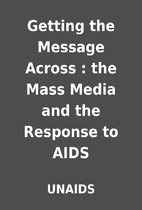 Getting the Message Across : the Mass Media…