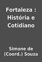 Fortaleza : História e Cotidiano by Simone…
