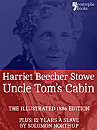 Uncle Tom's Cabin: The powerful…