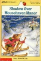 Shadow Over Mousehaven Manor by Mary Deball…