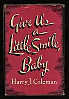 Give Us a Little Smile, Baby by Harry J.…