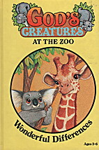 God's Creatures at the Zoo: Wonderful…