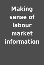Making sense of labour market information