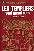 Les templiers sont parmi nous by Gérard de…