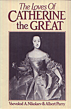 The Loves of Catherine the Great by Vsevolod…