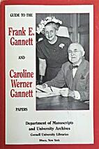 Guide to the Frank E. Gannett and Caroline…