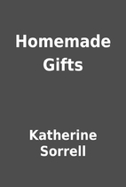 Homemade Gifts by Katherine Sorrell