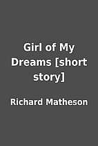 Girl of My Dreams [short story] by Richard…