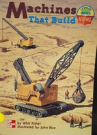 Machines That Build (Leveled Books) by John…