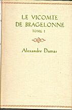 The Vicomte de Bragelonne, or Ten Years…