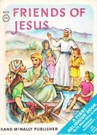 Friends of Jesus [A Rand McNally Elf Book]…