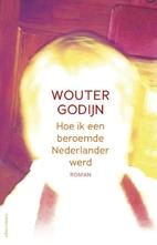 Hoe ik een beroemde Nederlander werd roman…