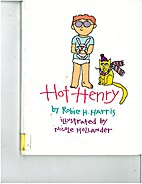 Hot Henry by Robie H. Harris
