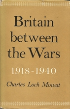 Britain Between the Wars 1918-1940 by…