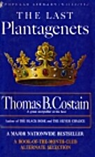 The Last Plantagenets by Thomas R. Costain