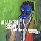 A Man Under the Influence by Alejandro…
