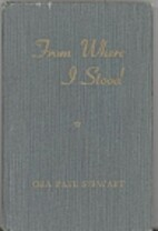 From Where I Stood by Ora Pate Stewart