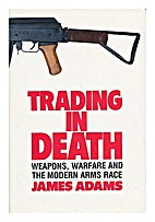 Trading in Death: The Modern Arms Race With…