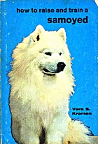 How to Raise and Train a Samoyed by V.…