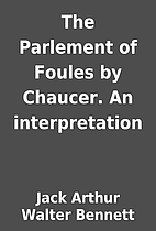 The Parlement of Foules by Chaucer. An…